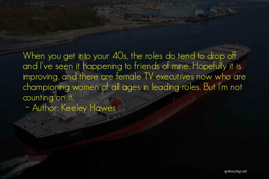 Keeley Hawes Quotes 407256