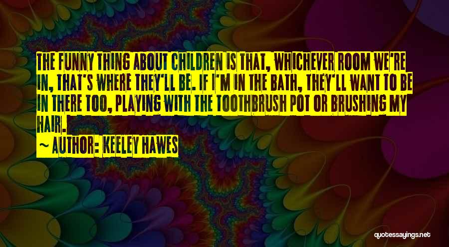 Keeley Hawes Quotes 892366