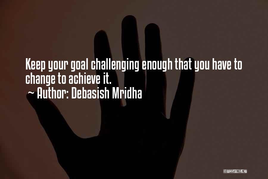 Keep Achieving Quotes By Debasish Mridha