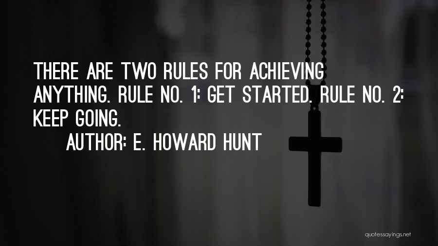 Keep Achieving Quotes By E. Howard Hunt