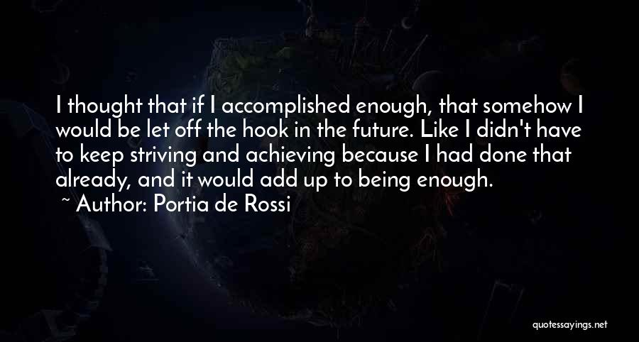 Keep Achieving Quotes By Portia De Rossi