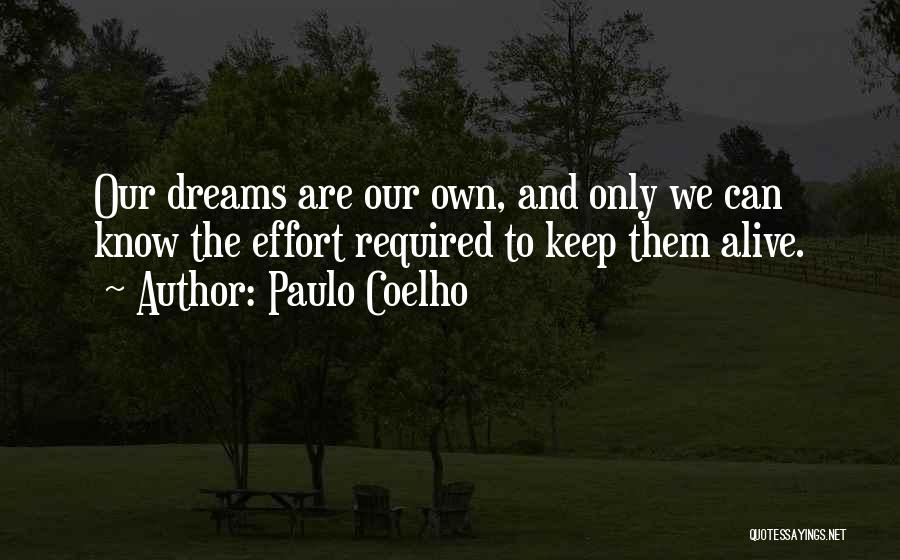 Keep Dreams Alive Quotes By Paulo Coelho