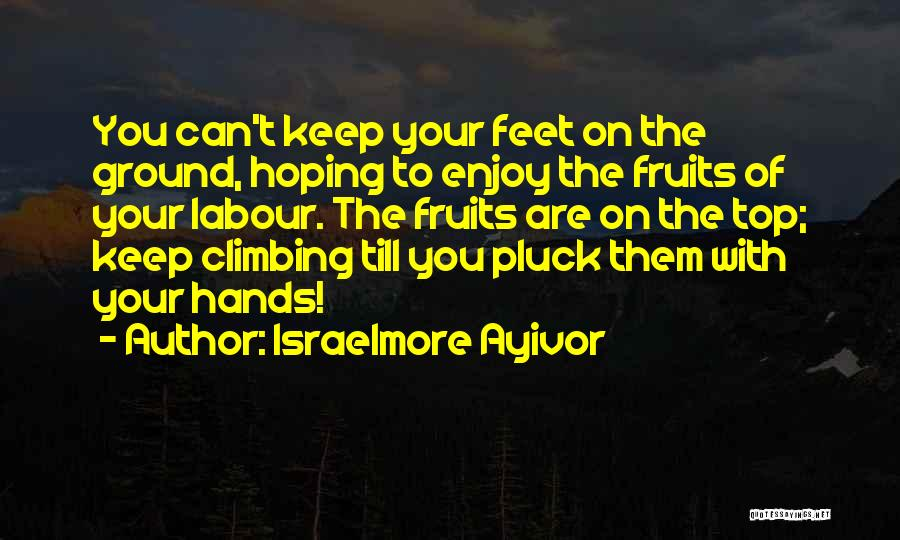 Keep feet on the ground sayings