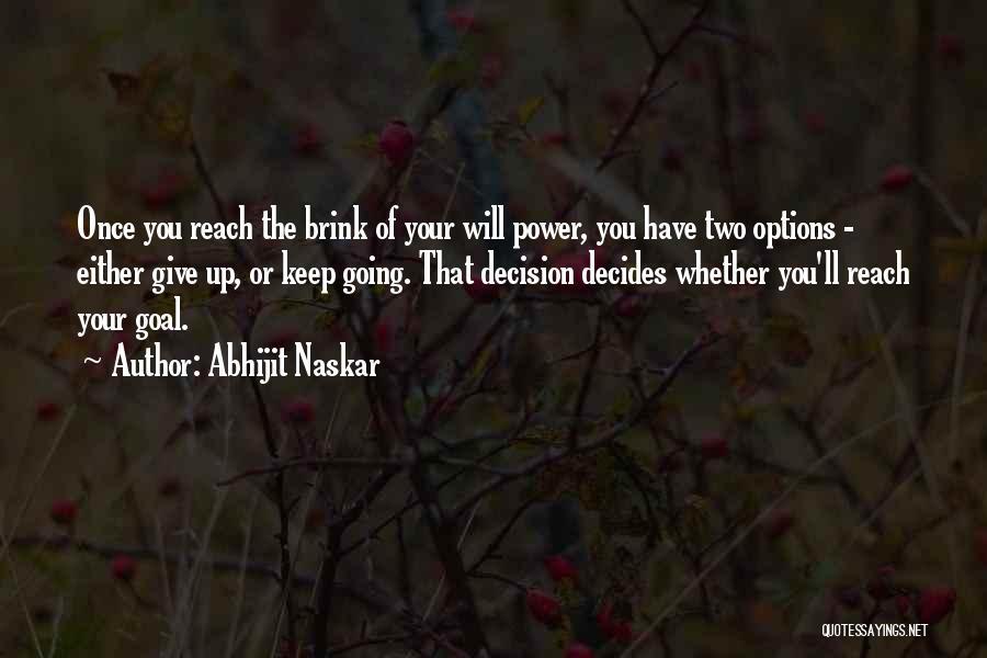 Keep Going Success Quotes By Abhijit Naskar