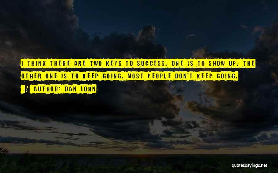 Keep Going Success Quotes By Dan John