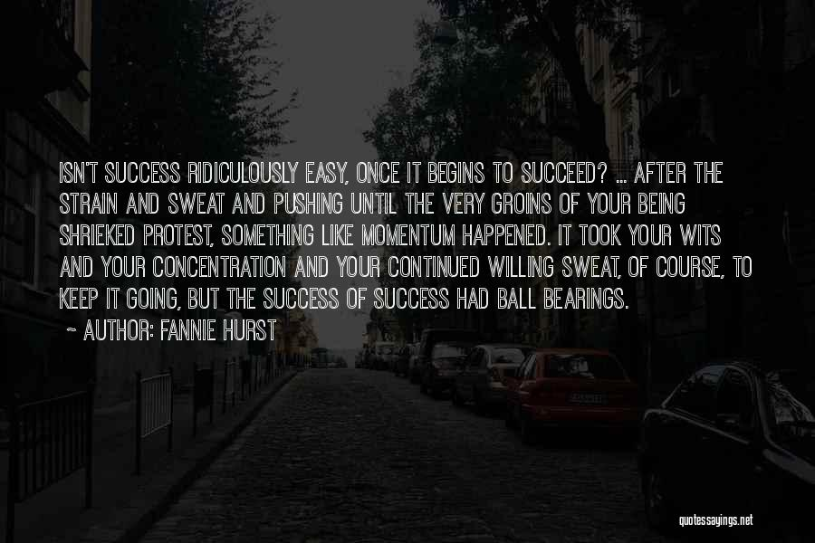 Keep Going Success Quotes By Fannie Hurst