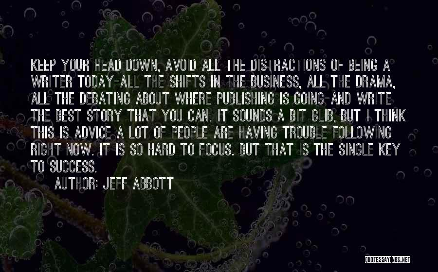 Keep Going Success Quotes By Jeff Abbott