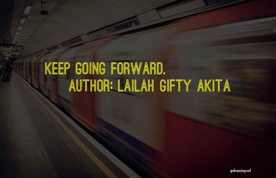 Keep Going Success Quotes By Lailah Gifty Akita