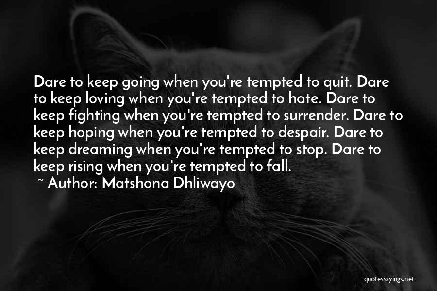 Keep Going Success Quotes By Matshona Dhliwayo