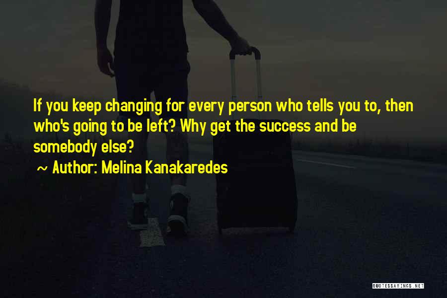 Keep Going Success Quotes By Melina Kanakaredes