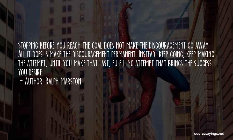 Keep Going Success Quotes By Ralph Marston