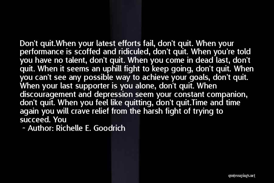 Keep Going Success Quotes By Richelle E. Goodrich