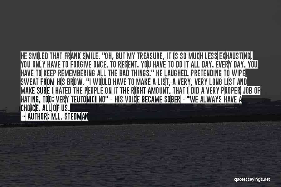 Keep Hating On Me Quotes By M.L. Stedman