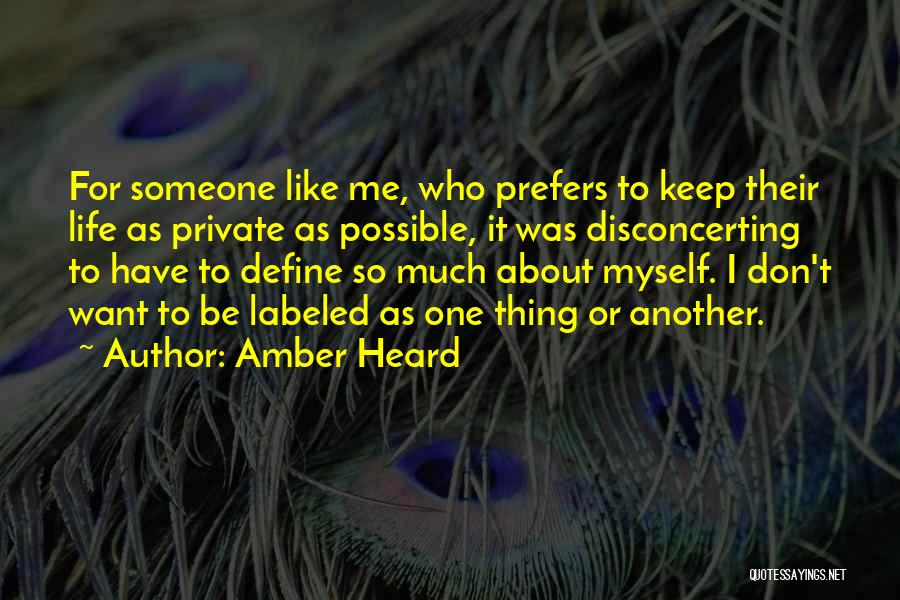 Keep It Private Quotes By Amber Heard