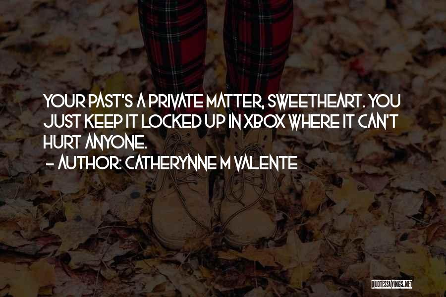 Keep It Private Quotes By Catherynne M Valente