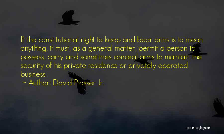 Keep It Private Quotes By David Prosser Jr.