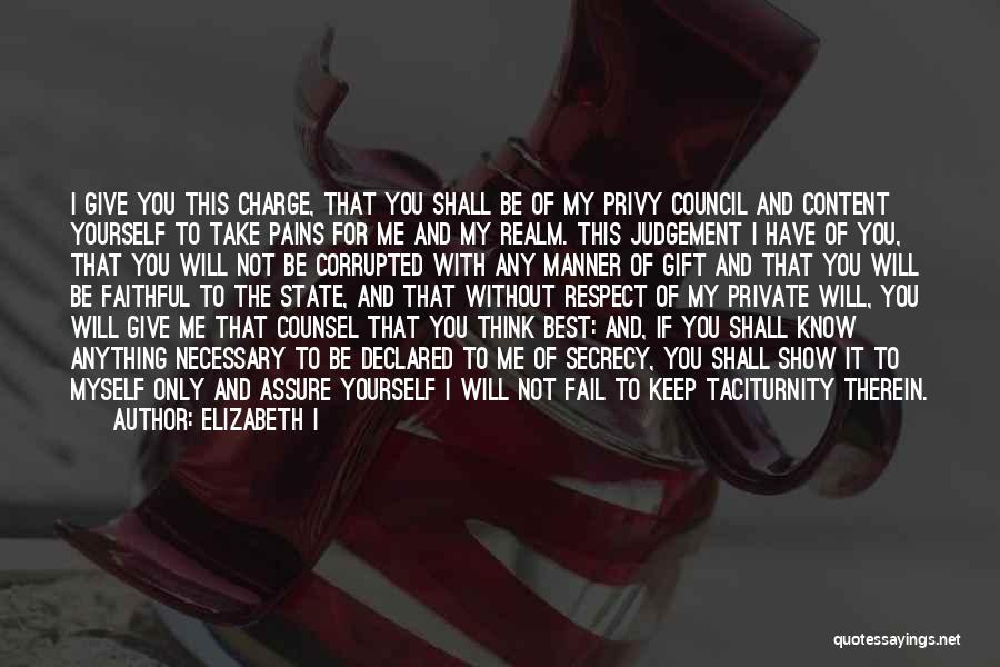 Keep It Private Quotes By Elizabeth I