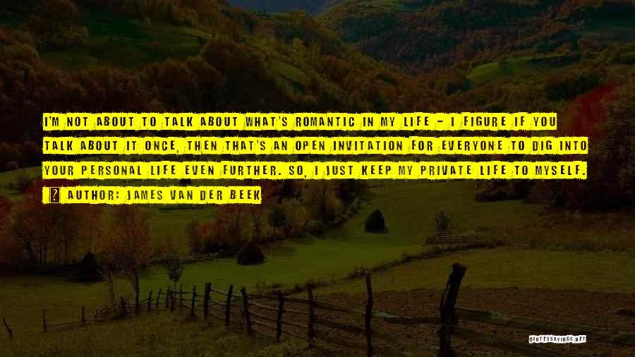 Keep It Private Quotes By James Van Der Beek