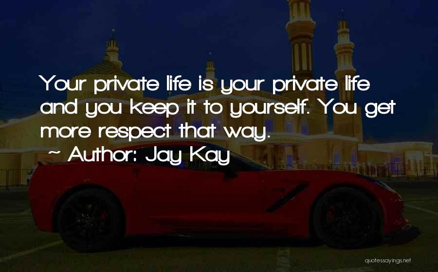Keep It Private Quotes By Jay Kay