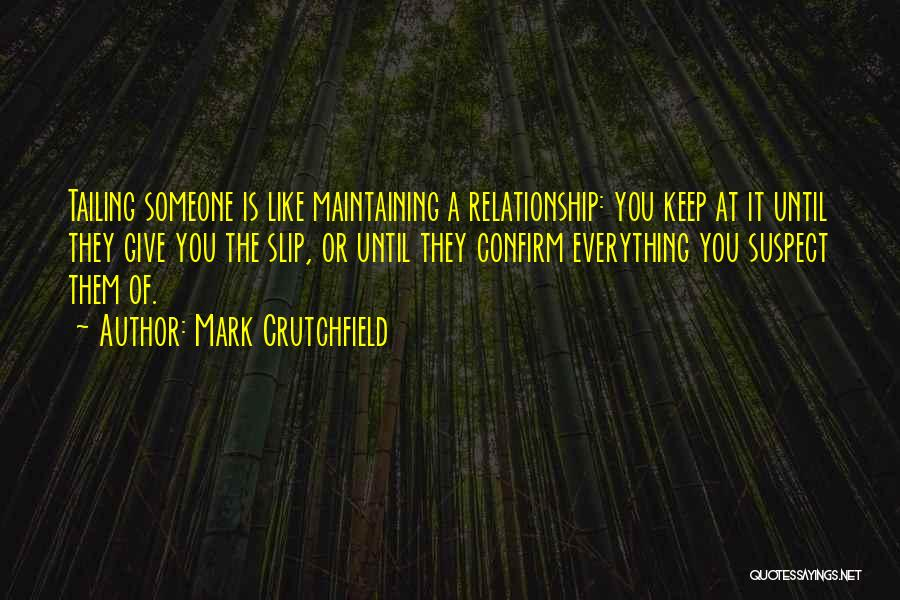 Keep It Private Quotes By Mark Crutchfield
