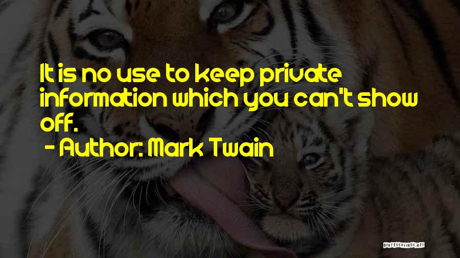 Keep It Private Quotes By Mark Twain