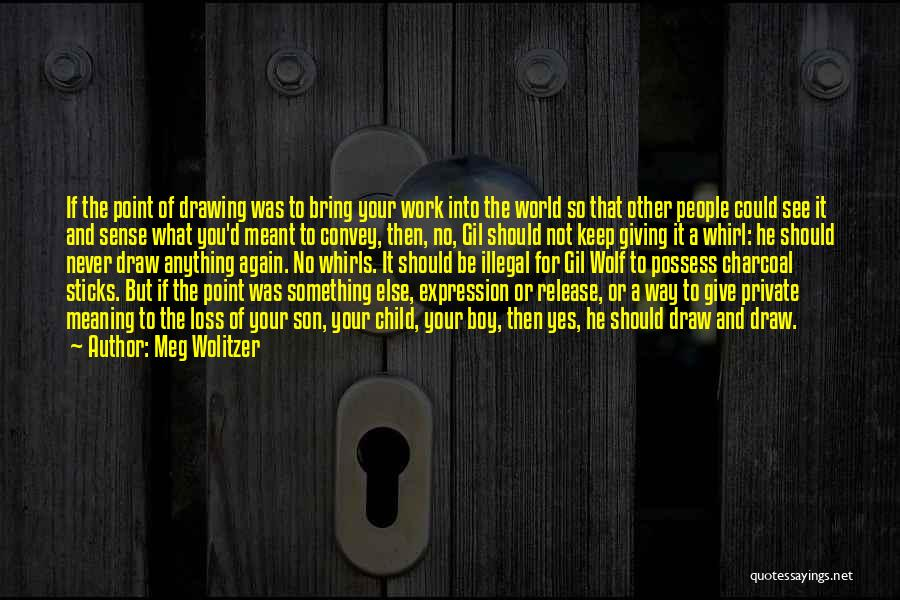 Keep It Private Quotes By Meg Wolitzer