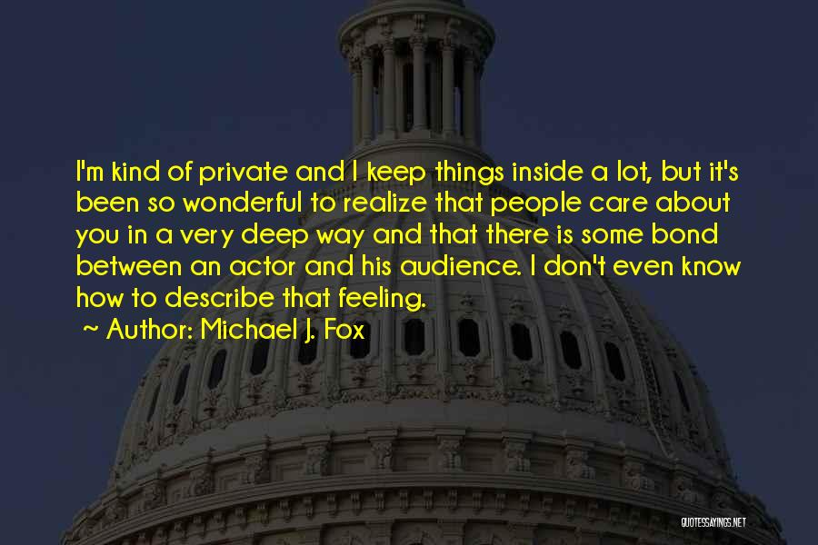 Keep It Private Quotes By Michael J. Fox