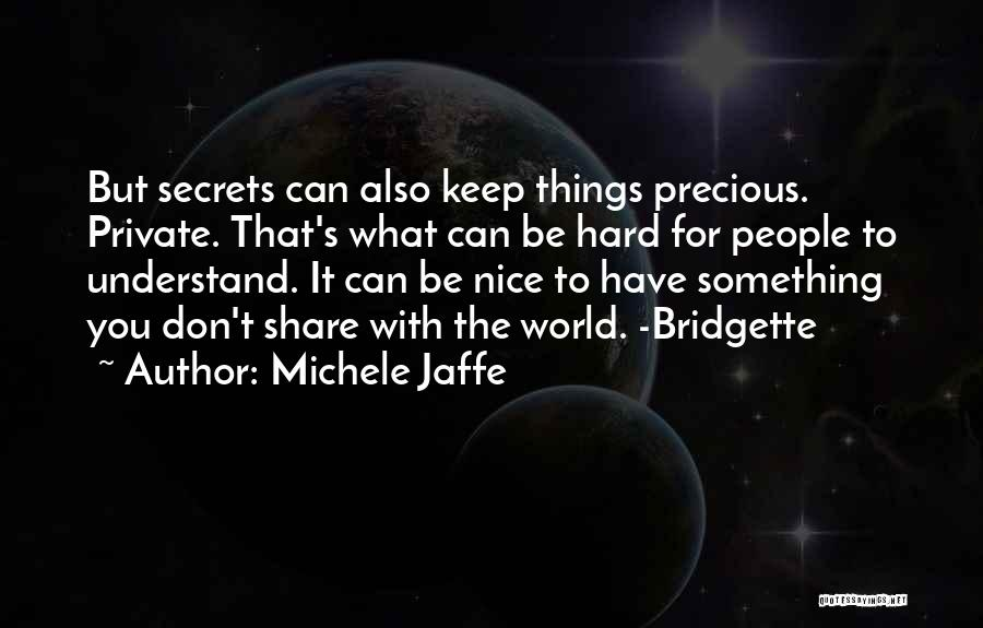 Keep It Private Quotes By Michele Jaffe