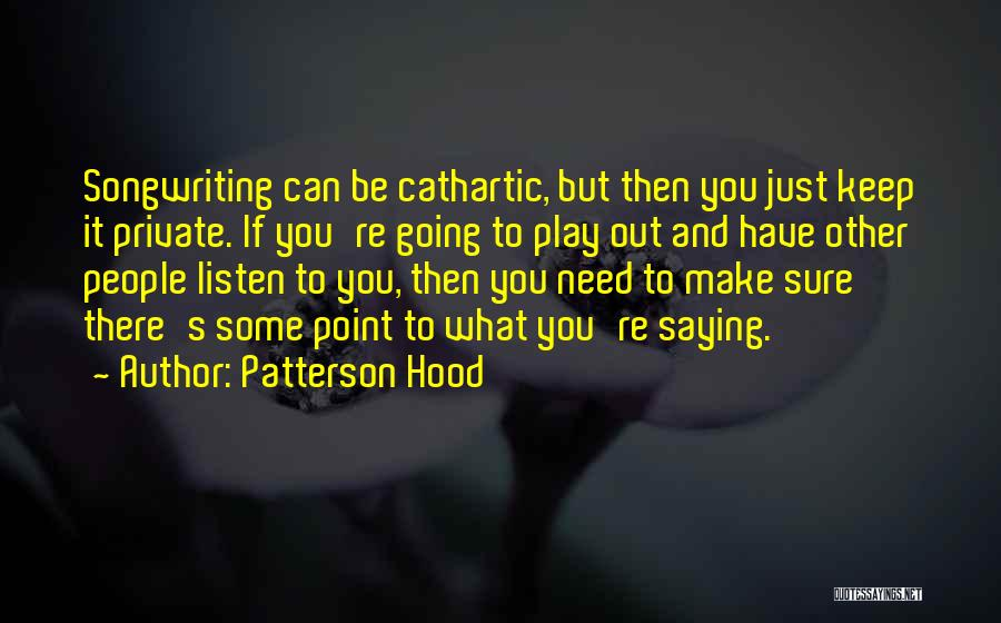 Keep It Private Quotes By Patterson Hood