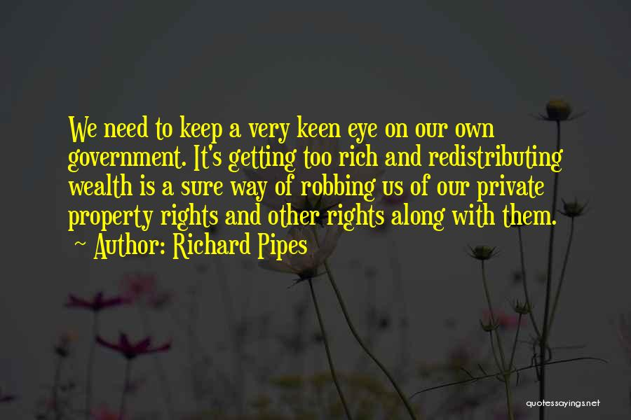 Keep It Private Quotes By Richard Pipes