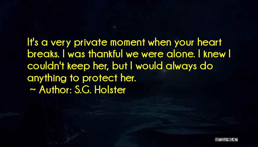 Keep It Private Quotes By S.G. Holster