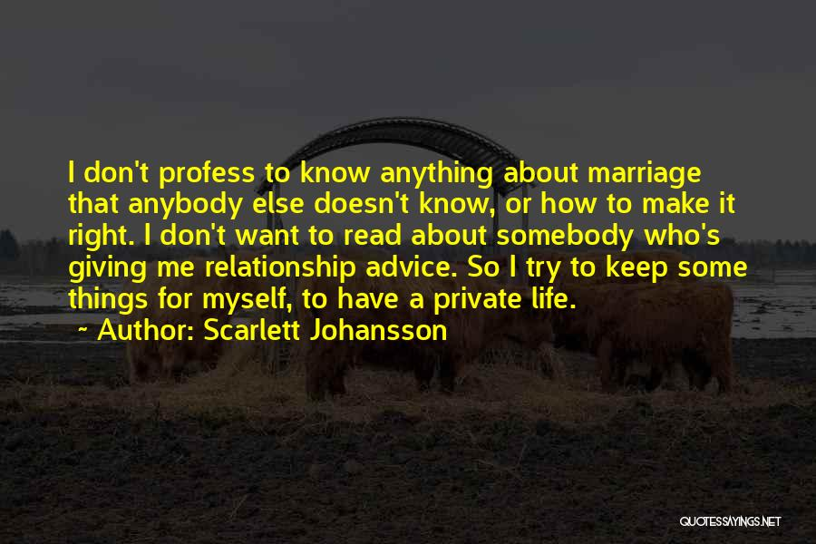 Keep It Private Quotes By Scarlett Johansson