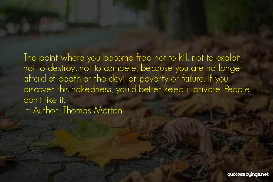 Keep It Private Quotes By Thomas Merton