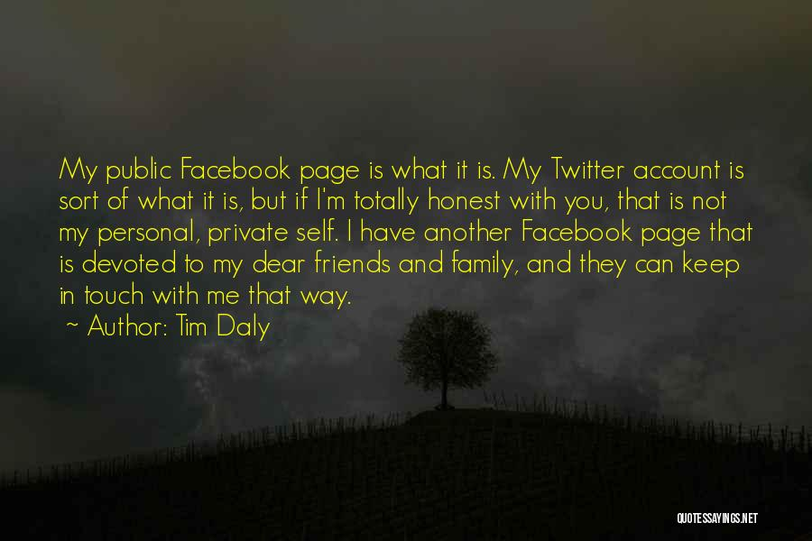 Keep It Private Quotes By Tim Daly