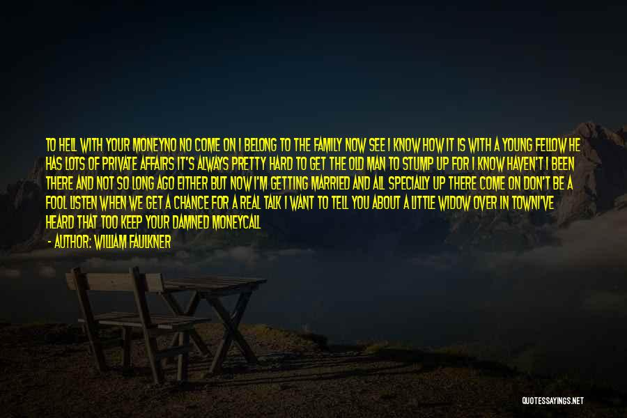 Keep It Private Quotes By William Faulkner
