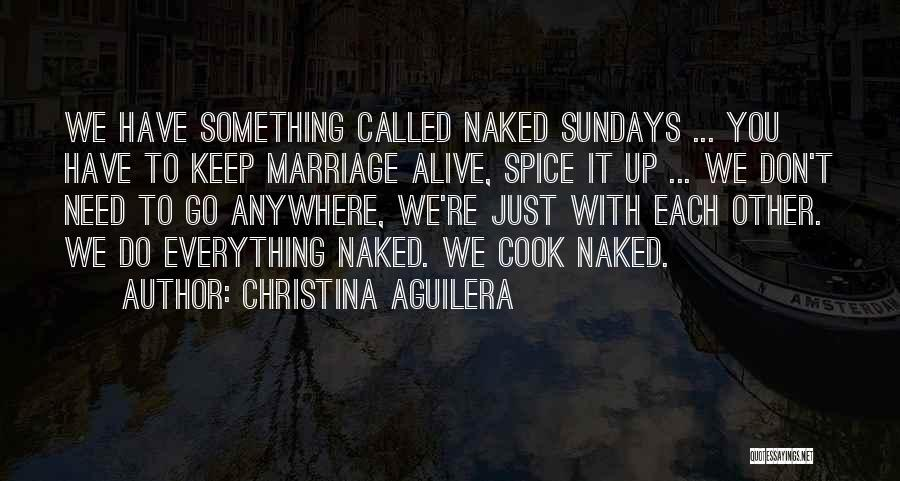 Keep Marriage Alive Quotes By Christina Aguilera