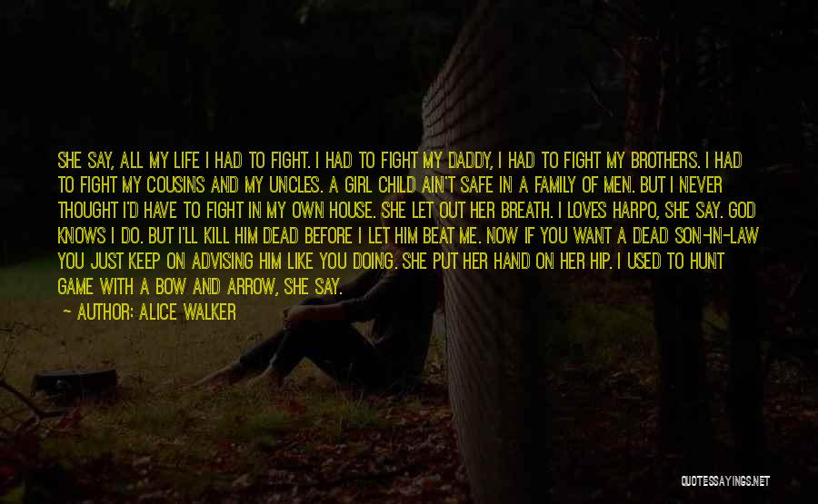 Keep Me Safe Quotes By Alice Walker