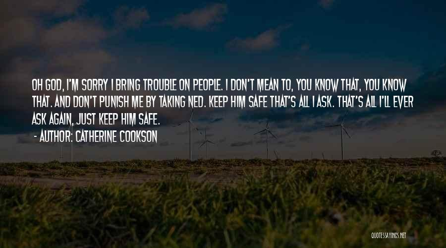 Keep Me Safe Quotes By Catherine Cookson