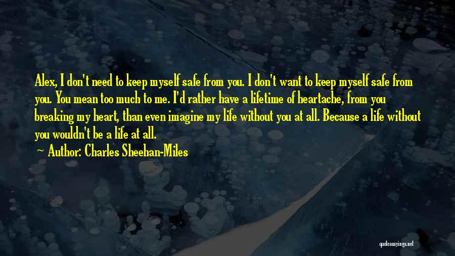 Keep Me Safe Quotes By Charles Sheehan-Miles
