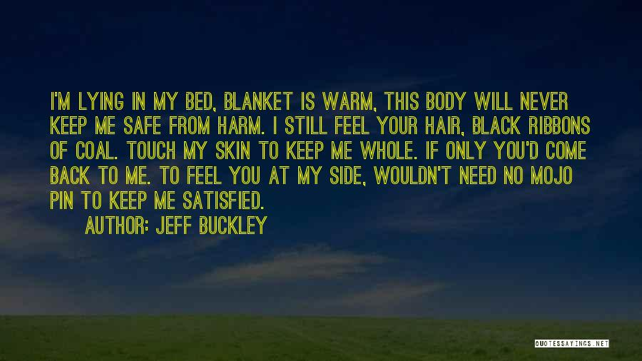 Keep Me Safe Quotes By Jeff Buckley