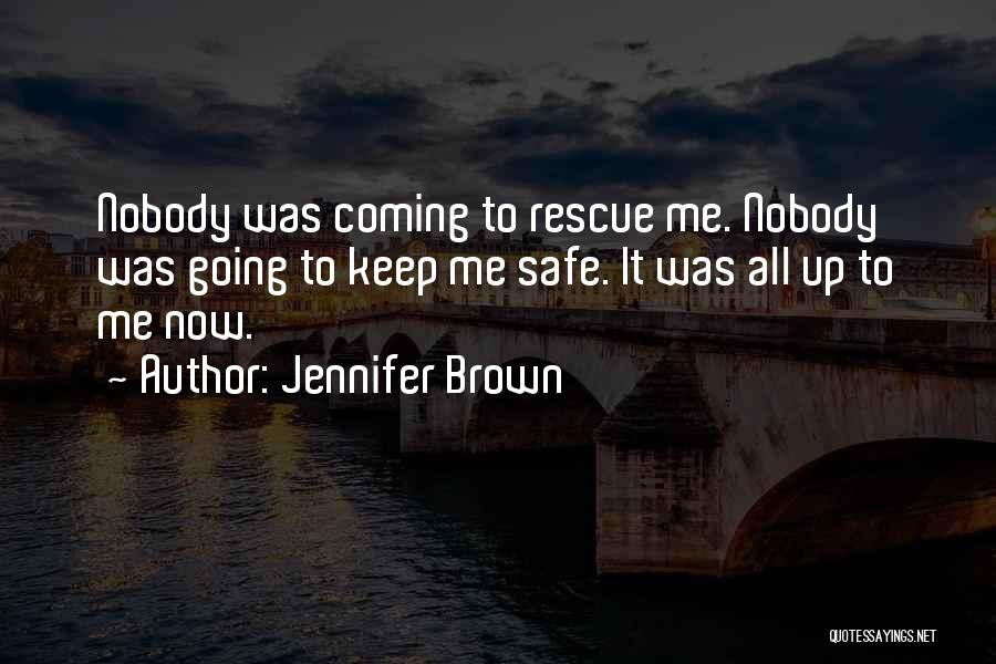 Keep Me Safe Quotes By Jennifer Brown