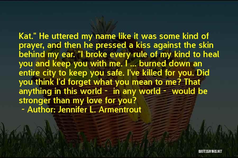 Keep Me Safe Quotes By Jennifer L. Armentrout