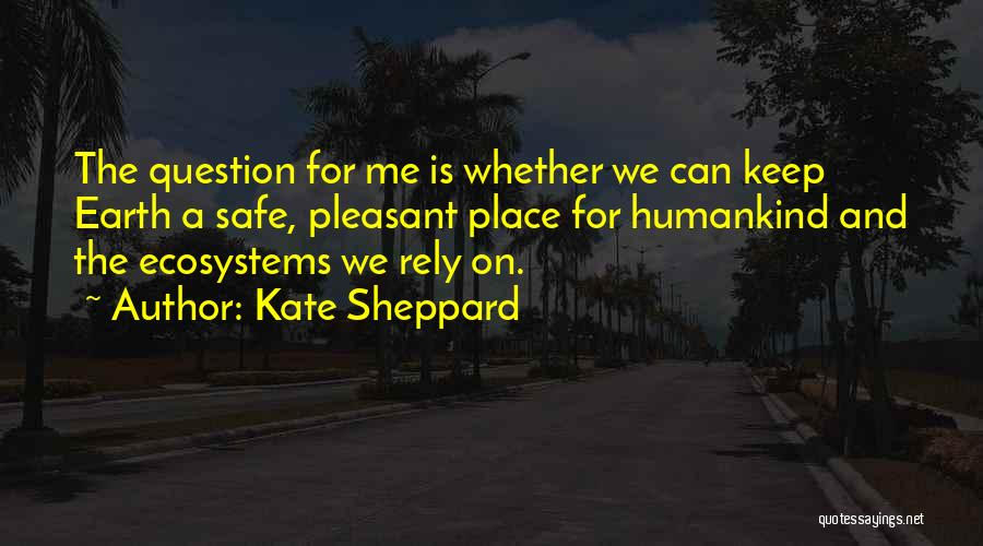 Keep Me Safe Quotes By Kate Sheppard