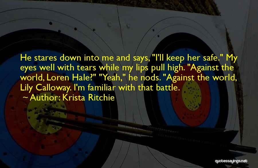 Keep Me Safe Quotes By Krista Ritchie
