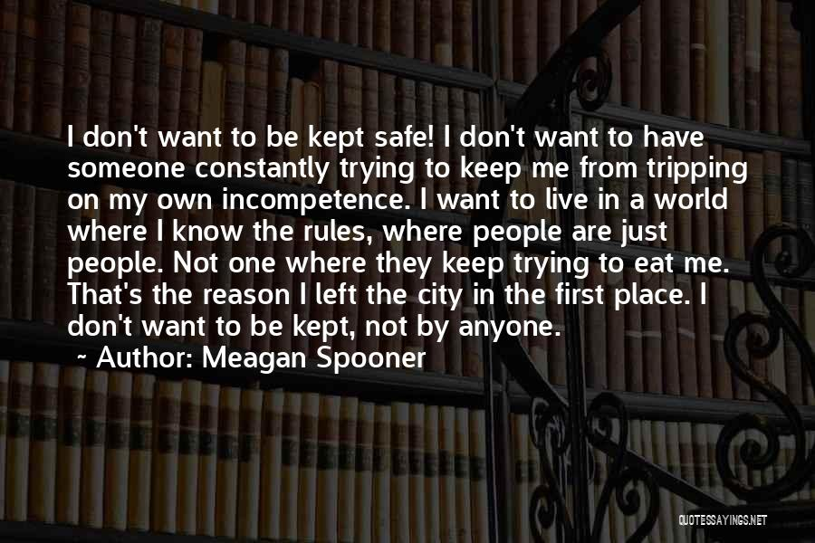 Keep Me Safe Quotes By Meagan Spooner