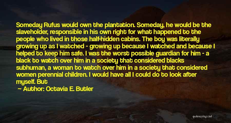 Keep Me Safe Quotes By Octavia E. Butler