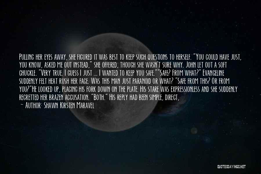 Keep Me Safe Quotes By Shawn Kirsten Maravel