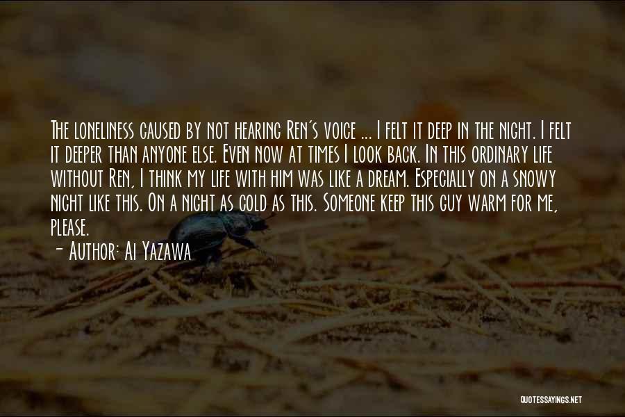 Keep Me Warm At Night Quotes By Ai Yazawa
