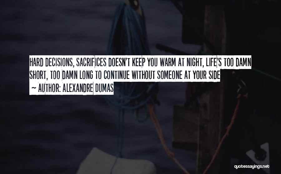 Keep Me Warm At Night Quotes By Alexandre Dumas
