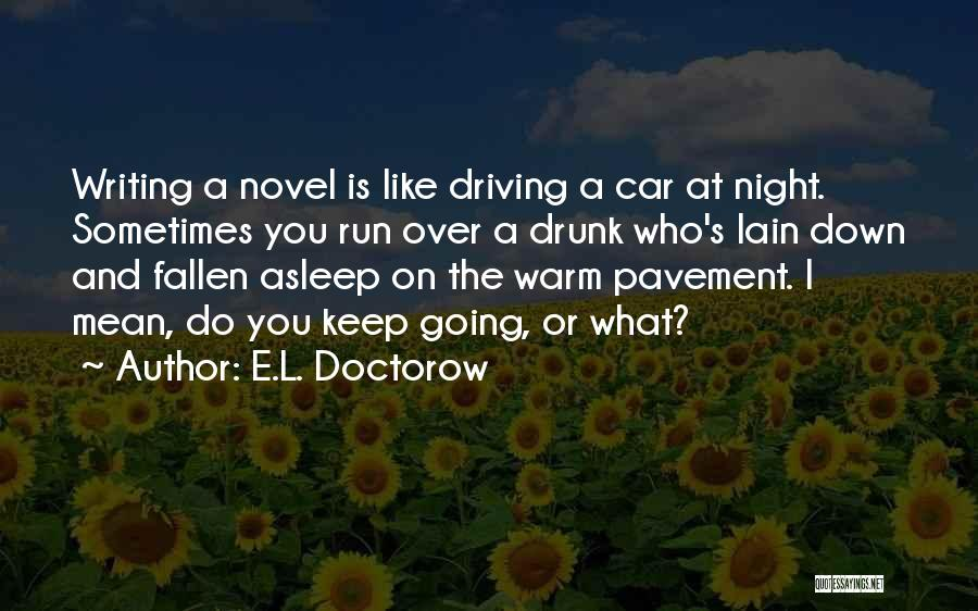 Keep Me Warm At Night Quotes By E.L. Doctorow